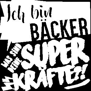 Ich bin Bäcker was sind deine Superkräfte