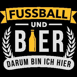 Fussball & Bier darum bin ich hier