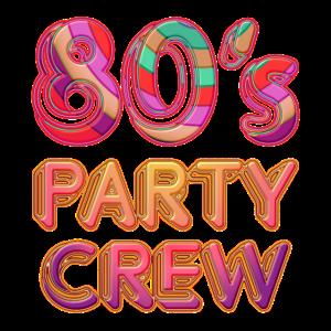 80's Party Crew