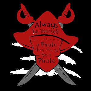 Sei immer du selbst, es sei denn, du kannst ein Pirat sein