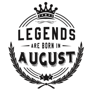 Legends Shirt - Legends are born in august