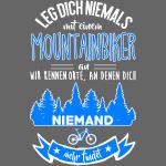 Leg dich niemals mit einem Mountainbiker an...