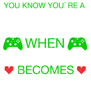 YOU KNOW YOU RE A GAMER