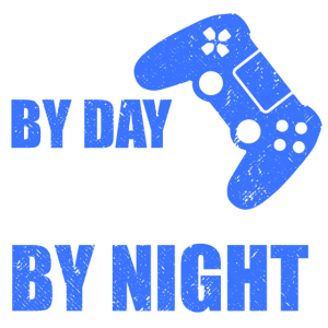 DAD BY DAY GAMER BY NIGHT BY NIGHT