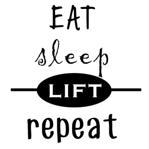 Eat - Sleep - Lift - Repeat