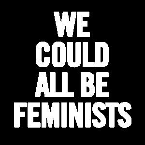 Wir könnten alle sein Feminists Weiß