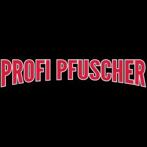 Profi Pfuscher