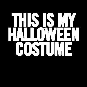 Dies ist mein Halloween-Kostüm-Weiß