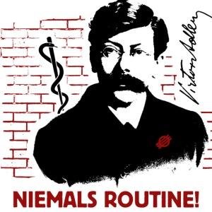 Victor Adler - Niemals Routine!