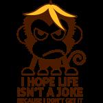 Ich hoffe das Leben ist kein Witz