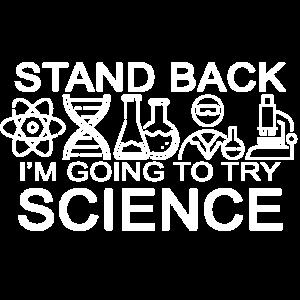 Stand zurück i werde Wissenschaft versuchen