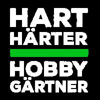 Hart, Härter Hobbygärtner