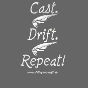 Cast Drift Repeat