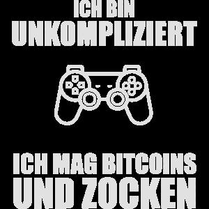 Ich bin unkompliziert ich mag Bitcoins und Zocken.