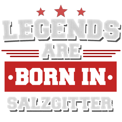 Legend are born in Salzgitter - Legend are born in Salzgitter - birthday present. Legenden sind in Salzgitter geboren! - town,sind,present,lustiges,lustiger,liebe,legenden,in,heimat,geboren,born,birthday,are,Stadt,Spruch,Shirt,Salzgitter,Legends,Heimatstadt,Geschenk,Geburtstagsgeschenk,Geburtstag,Dorf,Design