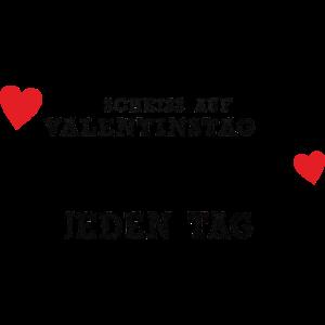 scheiss auf valentin
