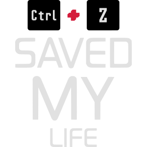 CTRL + Z / STRG + Z - SAVED MY LIFE
