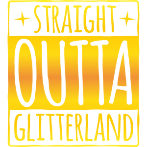 Straight outta - Glitterland gold