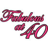 40 vierzigster Geburtstag:  Fabulous at 40 Fabelhaft