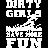 Dirty Girls have more fun - Running Tee