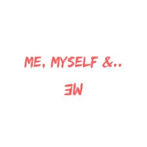 Me, Myself and Me
