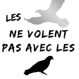 Les aigles ne volent pas avec les pigeons
