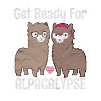Get Ready For The Alpacalypse | Lustige Alpaka