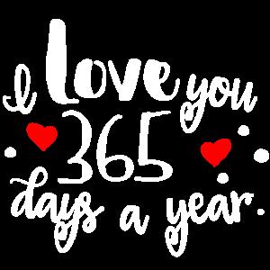 Ich liebe dich 365 Tage im Jahr