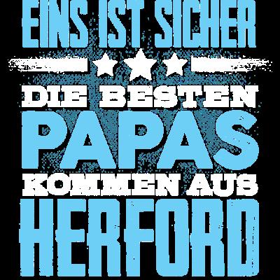 HERFORD - papa - Eins ist sicher die Besten Papas  kommen aus  HERFORD - glücklich,Vater,Töchter,Tshirt,Tochter,Stolz,Stadt,Sprüche,Sohn,Partnerschaft,Papa,Orte,Männer,Mann,Liebe,Liebe,Land,Heimat,HERFORD,Geschenk,Geburtstag,Familie,Ehe,Design,City