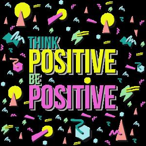 Denke positiv sei positiv