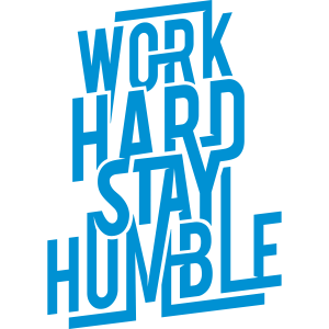 Arbeiten hart bleiben bescheiden