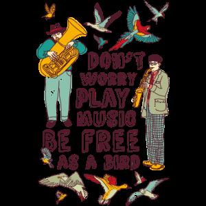 Mach dir keine Sorgen spielen Musik