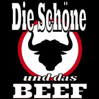 Die Schoene und das Beef