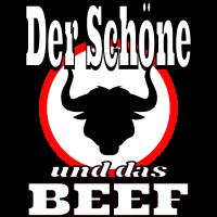 Der Schoene und das Beef