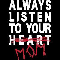 Hör immer auf deine Mutter