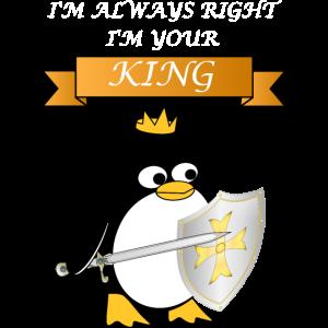 Pinguin lustiger Spruch I Am Your King