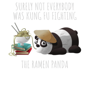 the ramen panda is not kung fu fighting funny gift