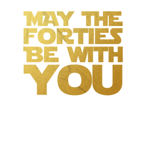 May the Forties Be With You 40 Geburtstag Geschenk