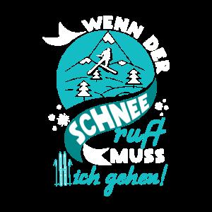 Skifahren Skiurlaub Shirt - Wenn der Schnee ruft!