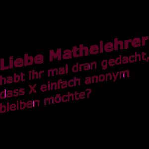 Liebe Mathelehrer