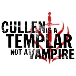"""""""Cullen is a Templar"""" Design"""