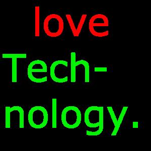 i love technologie