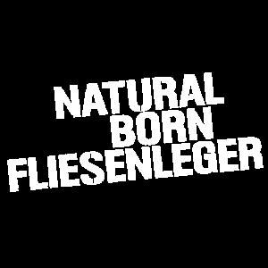 Natural Born FLIESENLEGER