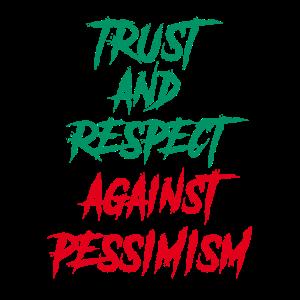 Vertrauen und Respekt vor Pessimismus