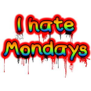 I hate Mondays G