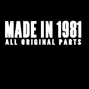 Made in 1981 All Original Parts Geschenk Shirt