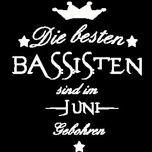 Lustiges Bass Bassisten Juni Geburtstag