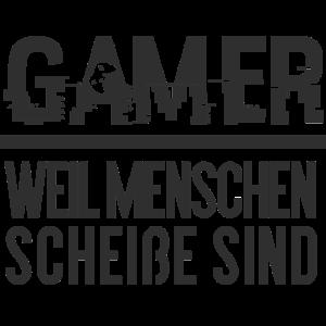 GAMER - Weil Menschen Scheiße sind