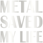 Metal Saved My Life