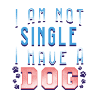 I am not Single I have a Dog